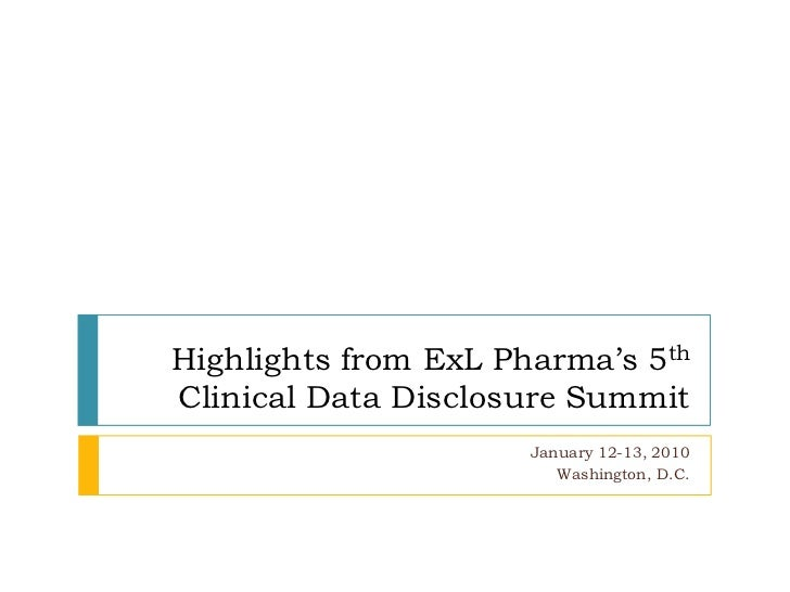 Highlights from ExLPharma's 5th Clinical Data Disclosure Summit <br />January 12-13, 2010<br />Washington, D.C.<br />