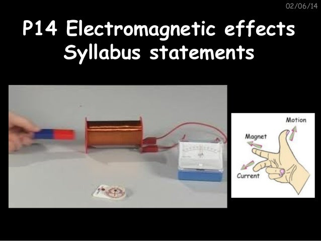 02/06/14  P14 Electromagnetic effects Syllabus statements
