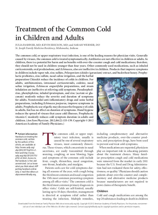 Treatment of the Common Cold in Children and Adults JULIA FASHNER, MD; KEVIN ERICSON, MD; and SARAH WERNER, DO St. Joseph Family Medicine Residency, Mishawaka, Indiana