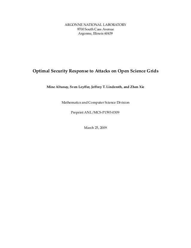 Optimal Security Response to Attacks on Open Science Grids Mine Altunay, Sven Leyffer, Jeffrey T. Linderoth, and Zhen Xie