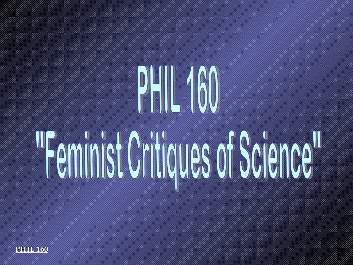 "PHIL 160 PHIL 160 ""Feminist Critiques of Science"""