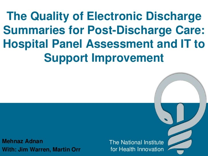 The Quality of Electronic Discharge Summaries for Post-Discharge Care: Hospital Panel Assessment and IT to Support Improve...