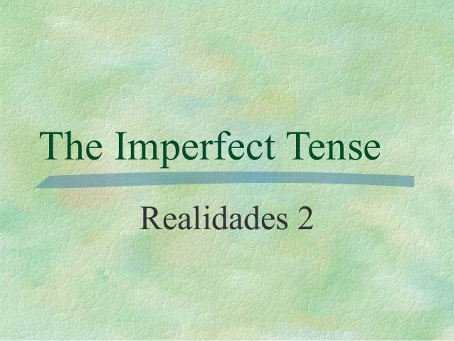The Imperfect Tense Realidades 2