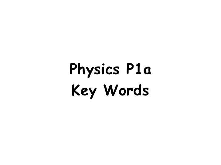 Physics P1aKey Words