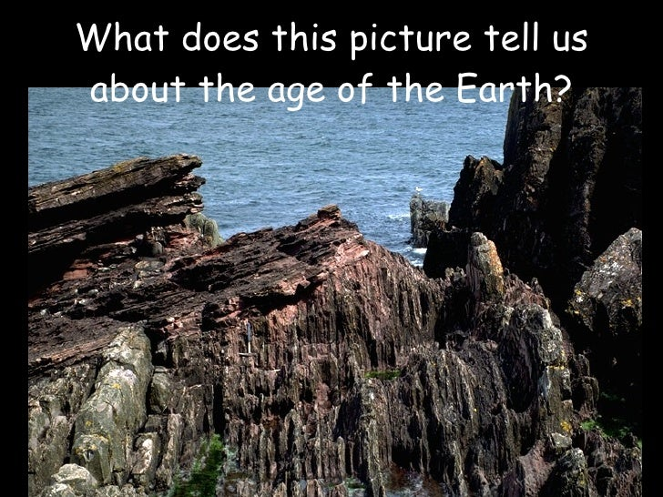 What does this picture tell us about the age of the Earth?
