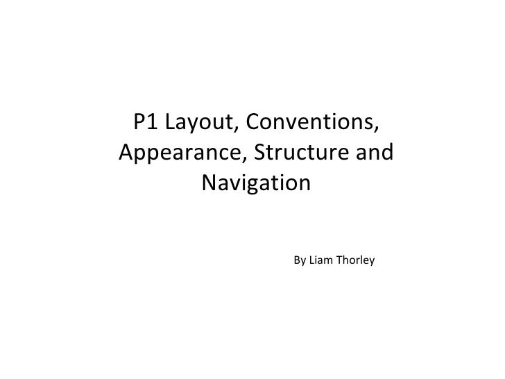 P1 layout, convention, appearance, structure and navigation