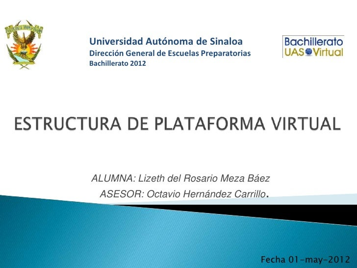 Universidad Autónoma de SinaloaDirección General de Escuelas PreparatoriasBachillerato 2012ALUMNA: Lizeth del Rosario Meza...