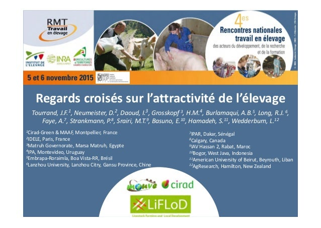 Regardscroiséssurl'attractivitédel'élevage Tourrand,J.F.1,Neumeister,D.2,Daoud,I.3,Grosskopf 3,H.M.4,Burlamaq...