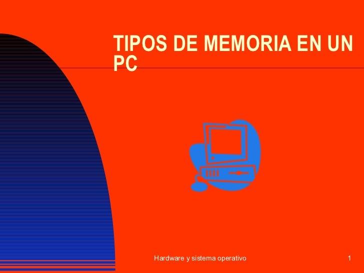 TIPOS DE MEMORIA EN UN PC