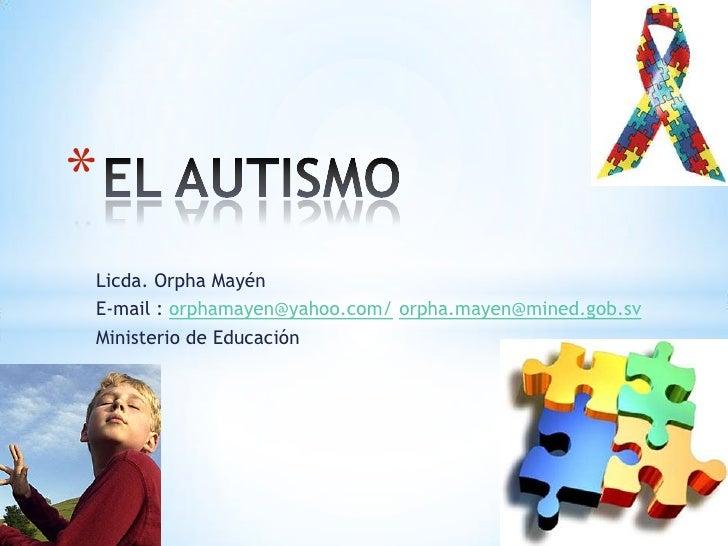 *Licda. Orpha MayénE-mail : orphamayen@yahoo.com/ orpha.mayen@mined.gob.svMinisterio de Educación