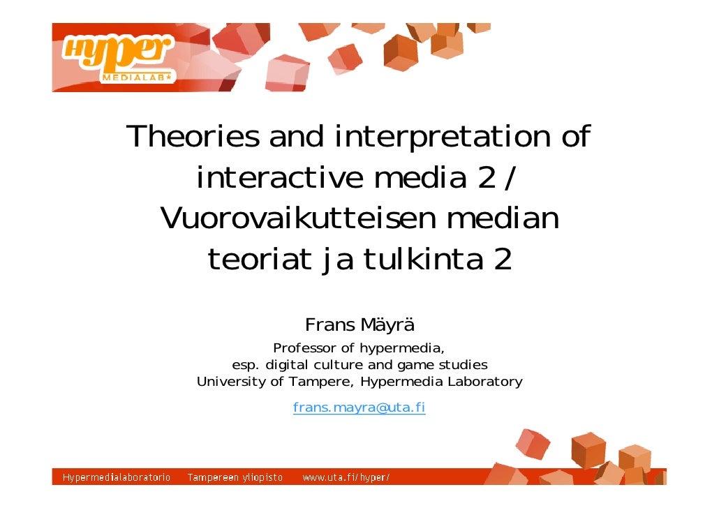 Theories and interpretation of     interactive media 2 /   Vuorovaikutteisen median      teoriat ja tulkinta 2            ...