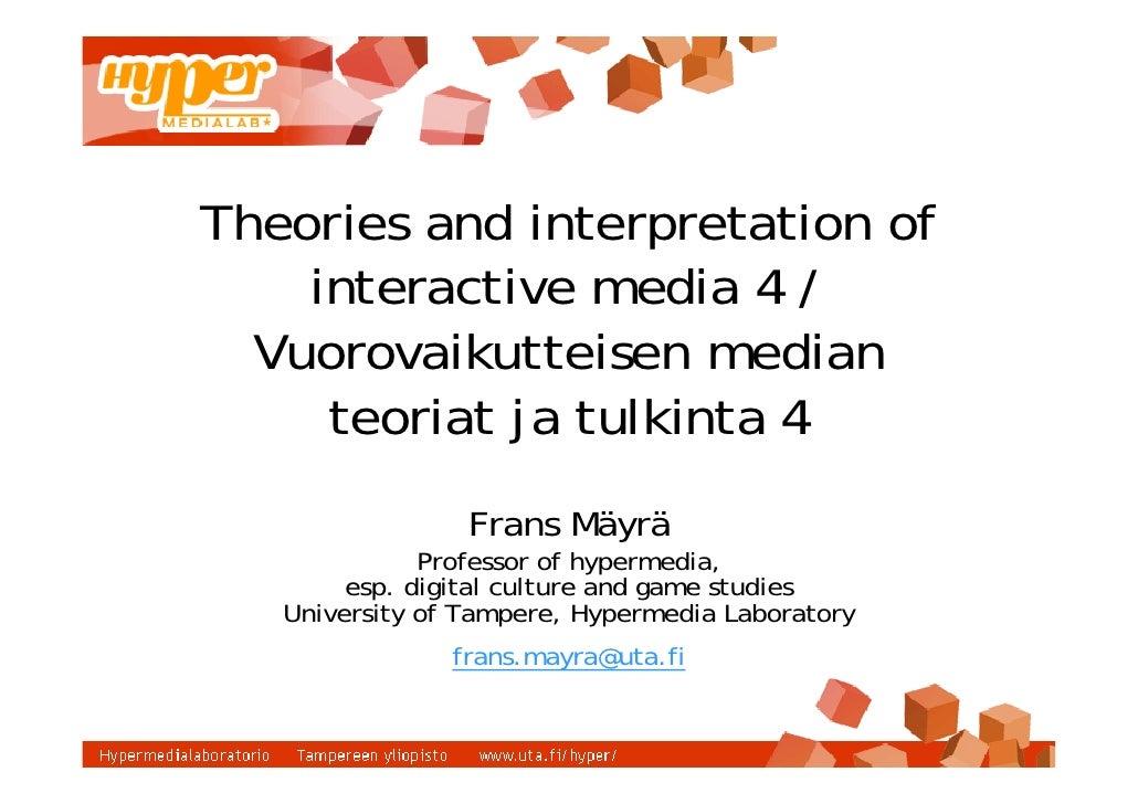 Theories and interpretation of     interactive media 4 /   Vuorovaikutteisen median      teoriat ja tulkinta 4            ...