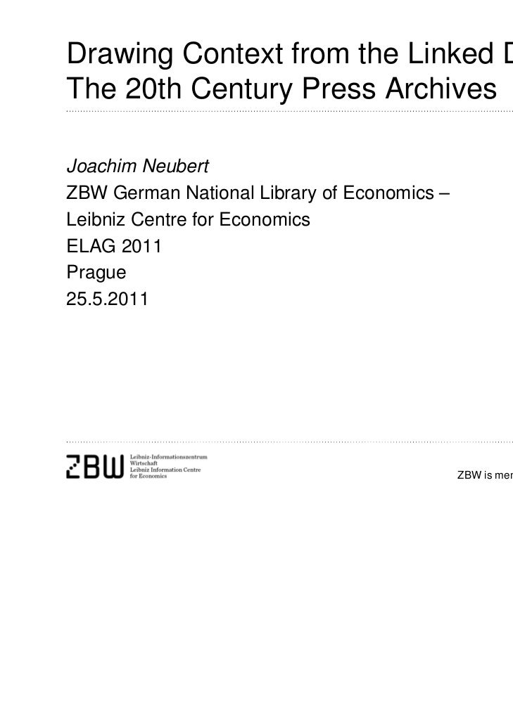 Drawing Context from the Linked Data Web:The 20th Century Press ArchivesJoachim NeubertZBW German National Library of Econ...