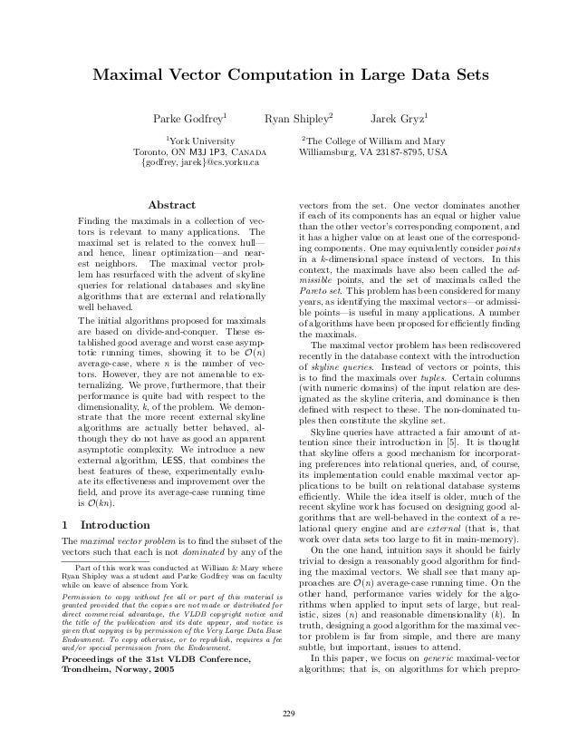 Maximal Vector Computation in Large Data Sets                          Parke Godfrey1                  Ryan Shipley2      ...