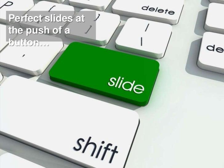 Service für PowerPoint | Agentur für PräsentationenPerfect slides atthe push of abutton…