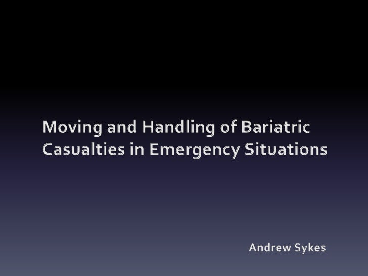 Moving and Handling of Bariatric Casualties in Emergency Situations