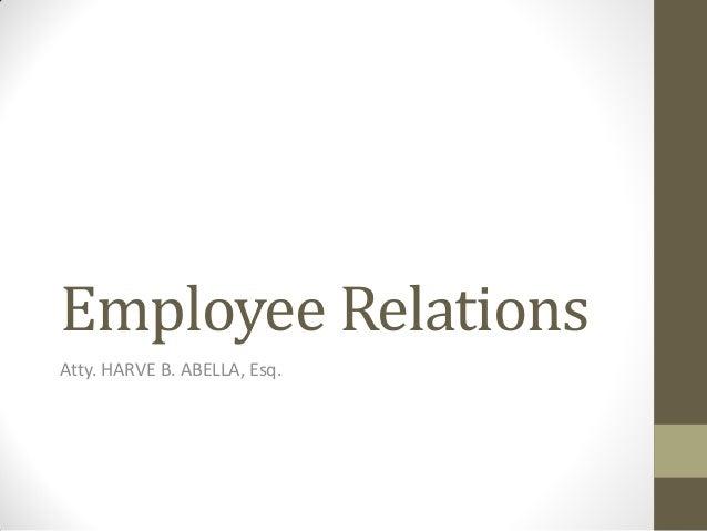 Employee Relations Atty. HARVE B. ABELLA, Esq.
