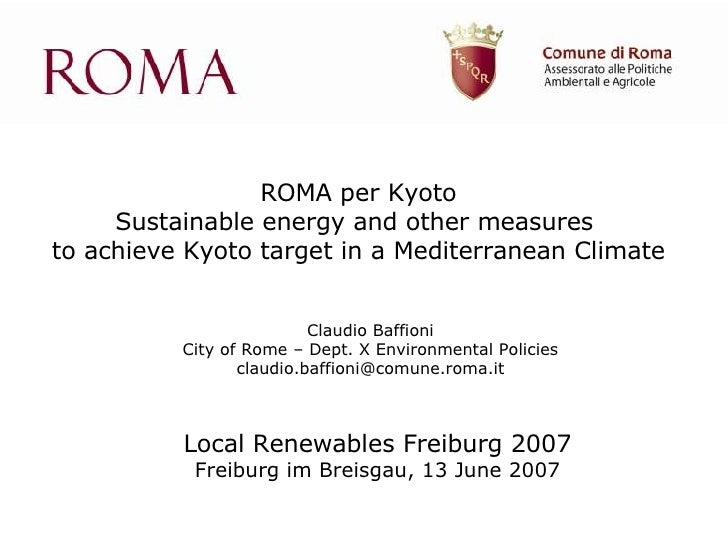 ROMA per Kyoto Sustainable energy and other measures  to achieve Kyoto target in a Mediterranean Climate Local Renewables ...