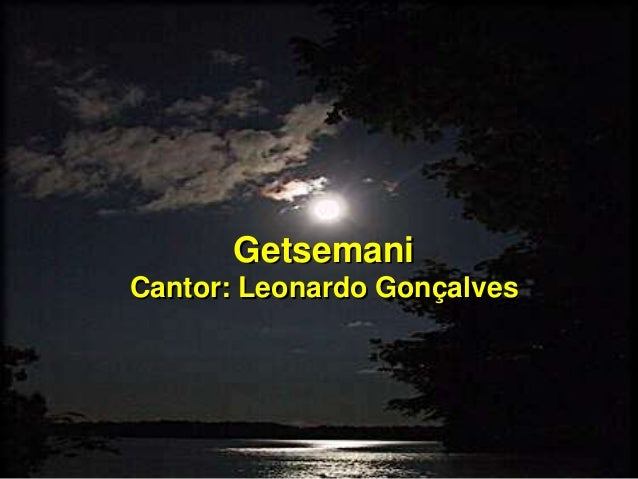 Getsemani Cantor: Leonardo Gonçalves