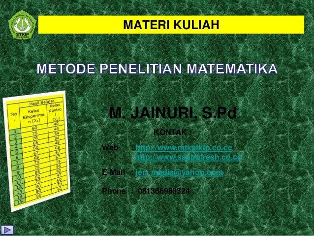 MATERI KULIAH M. JAINURI, S.Pd             KONTAK :Web    : http://www.mtkstkip.co.cc         http://www.sastrafresh.co.cc...