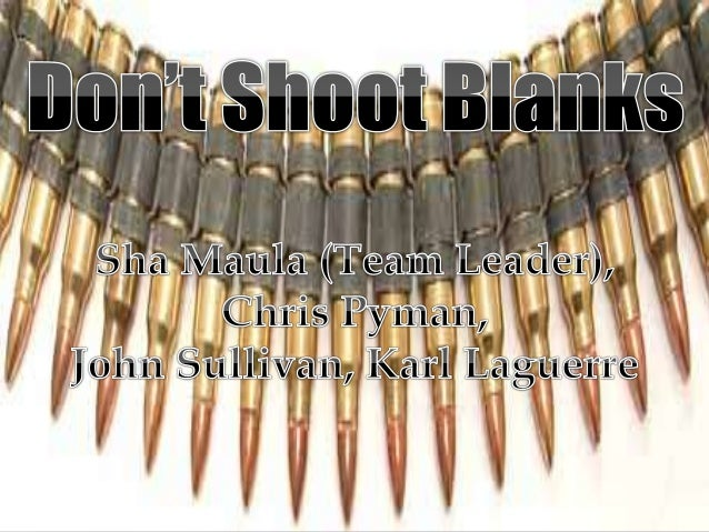 Project2Part2 - Don't Shoot Blanks