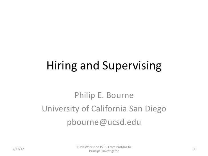 Hiring and Supervising                   Philip E. Bourne          University of California San Diego                pbour...