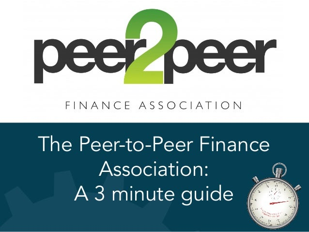 The Peer-to-Peer Finance Association: A 3 minute guide