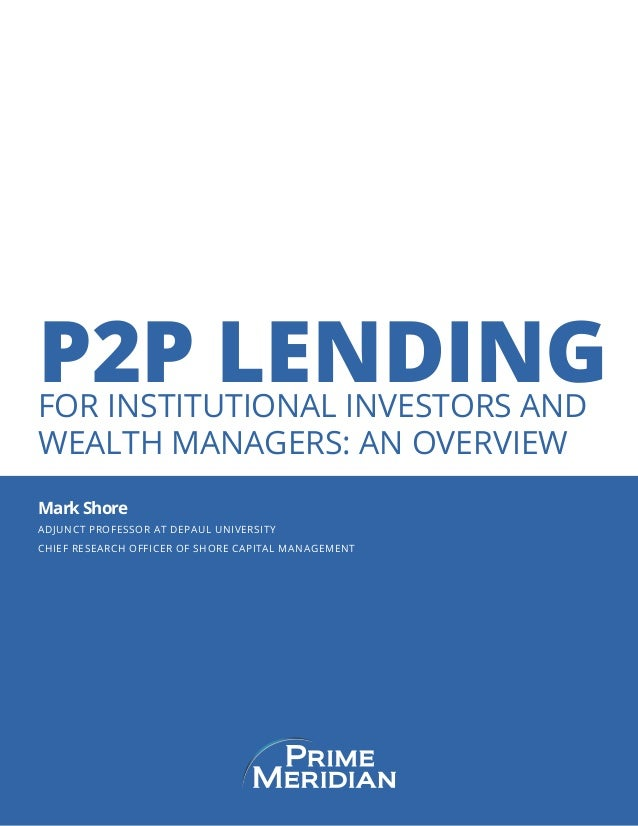 P2P Lending for Institutional Investors and Wealth Managers: An Overview