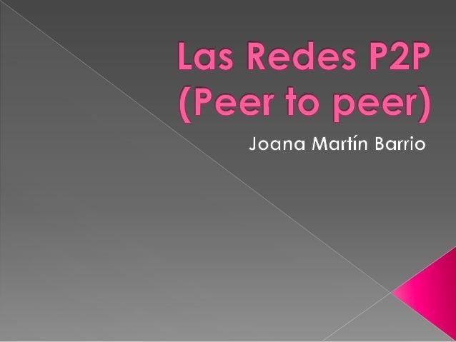La P2P (peer-to-peer) es una reddescentralizada que no tiene clientes niservidores fijos, sino que tiene una serie denodos...