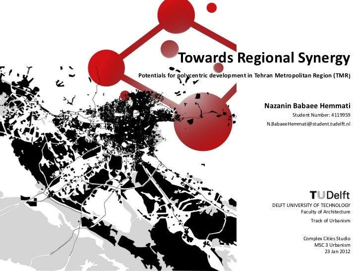 Towards Regional SynergyPotentials for polycentric development in Tehran Metropolitan Region (TMR)                        ...