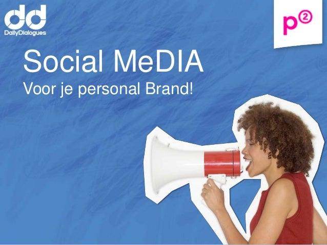 Social MeDIAVoor je personal Brand!