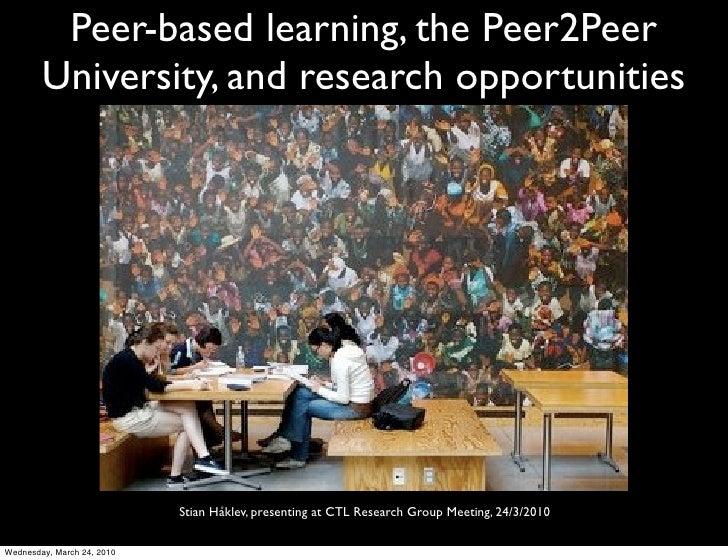 Peer-based learning, the Peer2Peer         University, and research opportunities                                 Stian Hå...