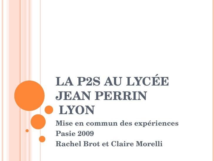 LAP2SAULYCÉE JEANPERRIN LYON Miseencommundesexpériences Pasie2009 RachelBrotetClaireMorelli
