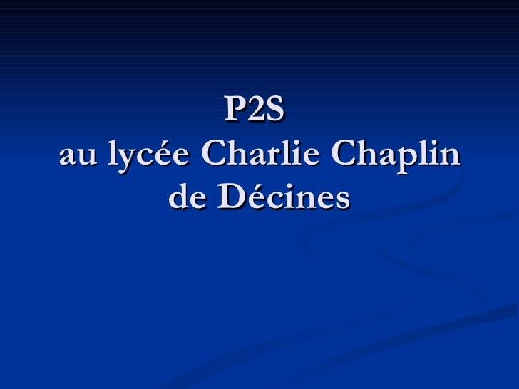 P2S  au lycée Charlie Chaplin de Décines