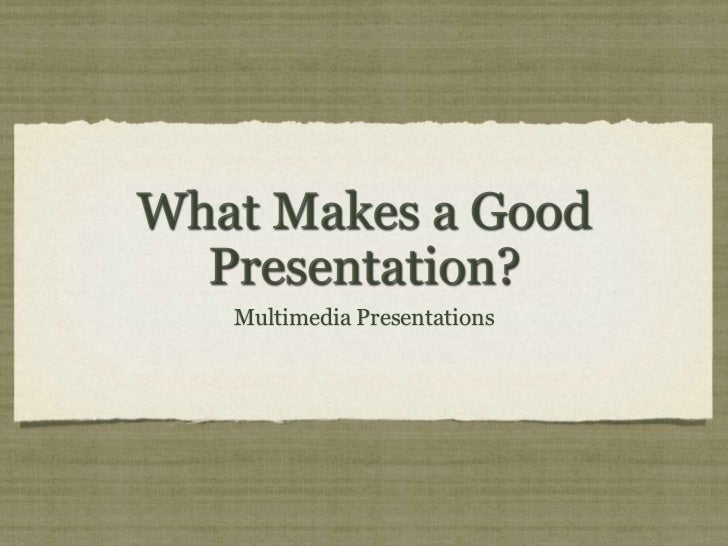 P2 what makes a good presentation