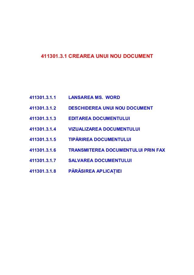 411301.3.1 CREAREA UNUI NOU DOCUMENT411301.3.1.1   LANSAREA MS. WORD411301.3.1.2   DESCHIDEREA UNUI NOU DOCUMENT411301.3.1...
