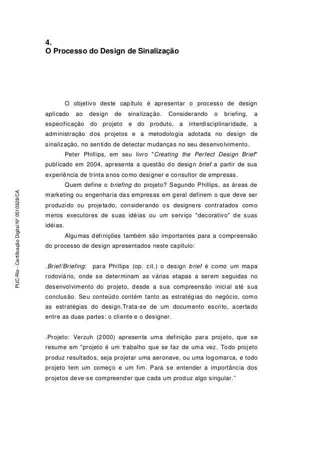 64 4. O Processo do Design de Sinalização O objetivo deste capítulo é apresentar o processo de design aplicado ao design d...