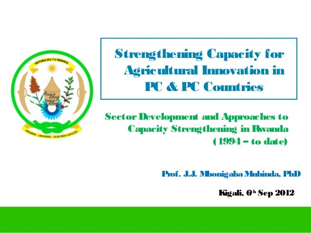 Strengthening Capacity for  Agricultural Innovation in     PC & PC CountriesSector Development and Approaches to    Capaci...
