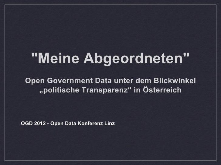"""""""Meine Abgeordneten"""" Open Government Data unter dem Blickwinkel    """"politische Transparenz"""" in ÖsterreichOGD 2012 - Open D..."""