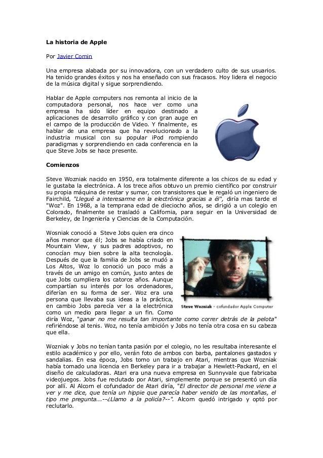 La historia de Apple Por Javier Comin Una empresa alabada por su innovadora, con un verdadero culto de sus usuarios. Ha te...
