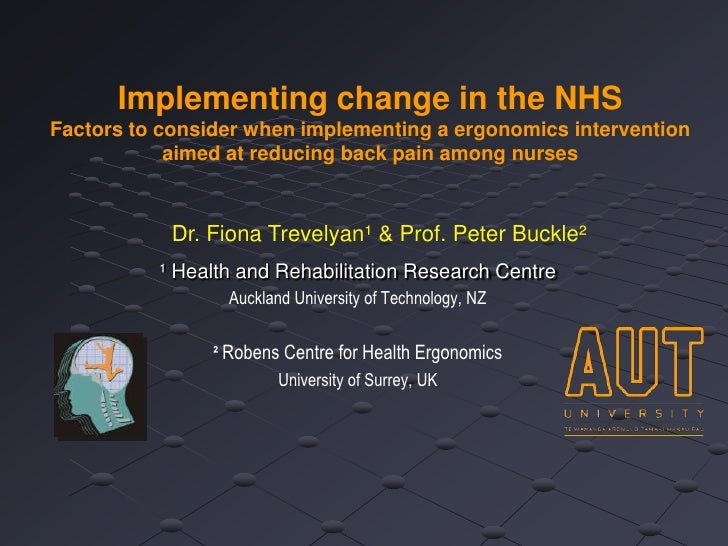 Implementing change in the NHSFactors to consider when implementing a ergonomics intervention            aimed at reducing...