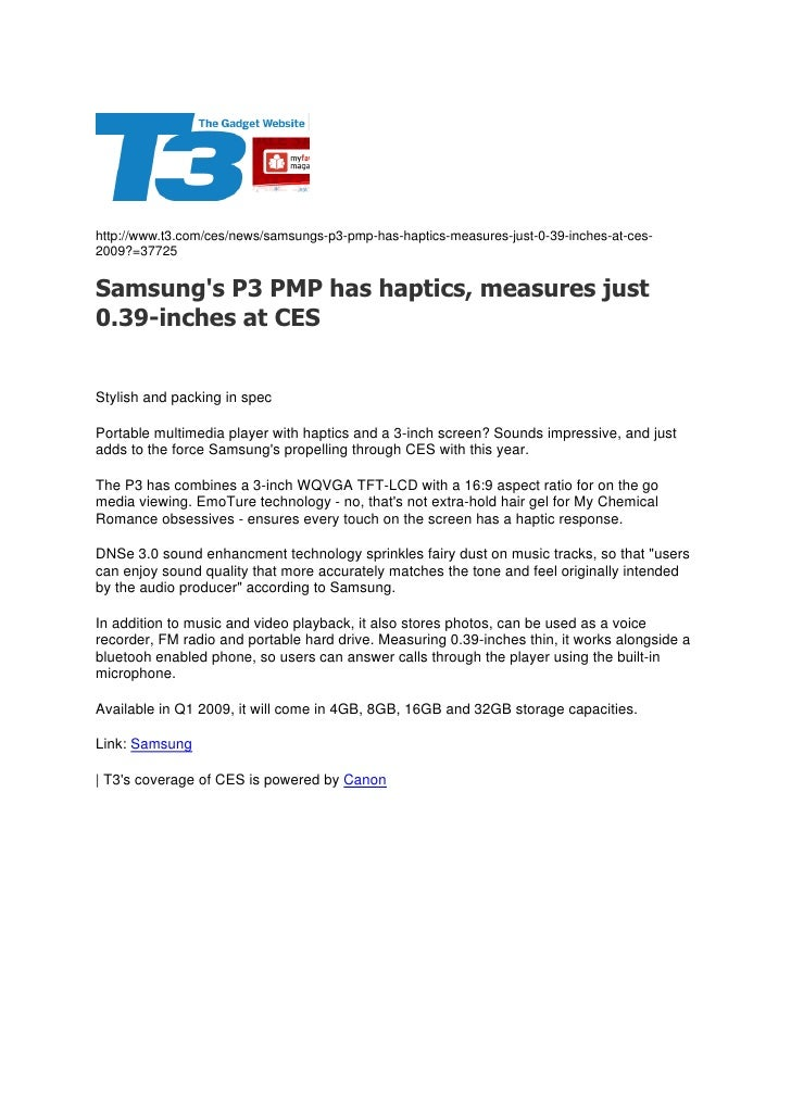 http://www.t3.com/ces/news/samsungs-p3-pmp-has-haptics-measures-just-0-39-inches-at-ces- 2009?=37725   Samsung's P3 PMP ha...
