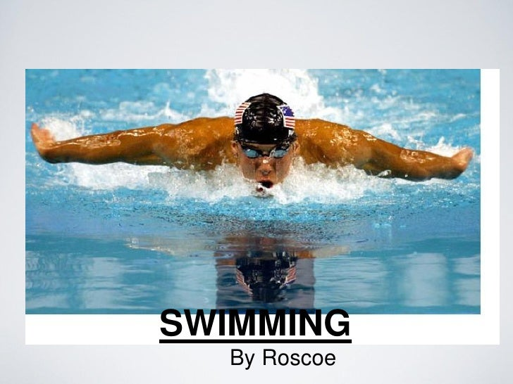 SWIMMING  By Roscoe