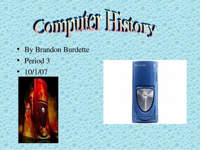* By Brandon Burdette  Period 3