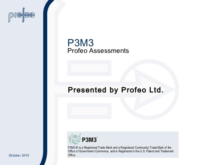 P3M3  Profeo Assessments Presented by Profeo Ltd.