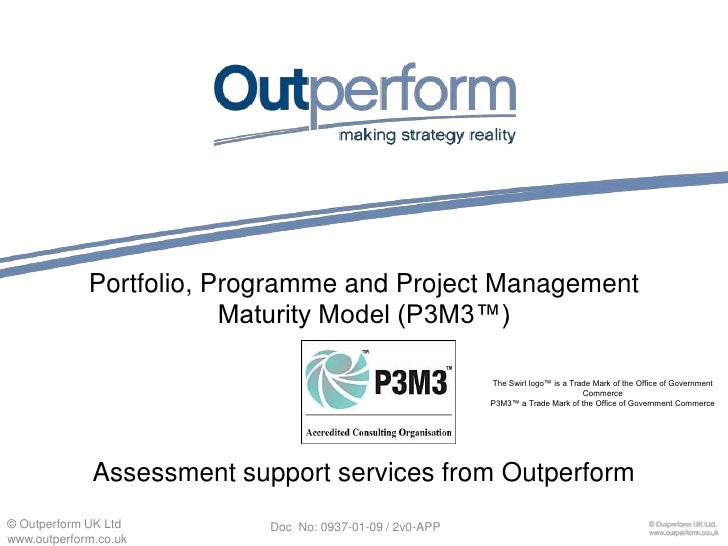 Portfolio, Programme and Project Management Maturity Model (P3M3™) Assessment support services from Outperform<br />The Sw...