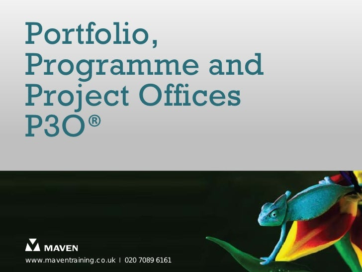 Portfolio,Programme andProject OfficesP3O®www.maventraining.co.uk І 020 7089 6161