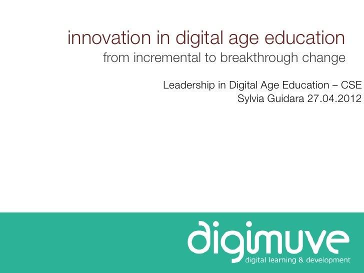 innovation in digital age education    from incremental to breakthrough change             Leadership in Digital Age Educa...