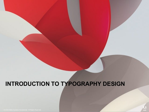 © 2012 Adobe Systems Incorporated. All Rights Reserved.© 2012 Adobe Systems Incorporated. All Rights Reserved.INTRODUCTION...