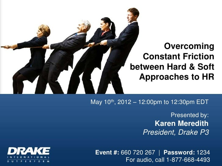 Overcoming                Constant Friction             between Hard & Soft               Approaches to HRMay 10th, 2012 –...